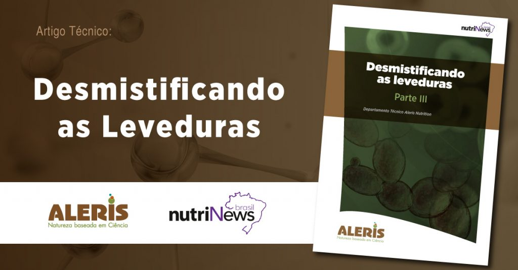 Desmistificando_Leveduras_NutriNews_Aleris
